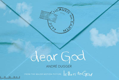 "Dear God: From the Major Motion Picture ""Letters to God"" by Andre Dugger image"