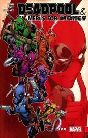 Deadpool & The Mercs For Money Vol. 2: Ivx by Cullen Bunn