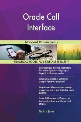 Oracle Call Interface Standard Requirements by Gerardus Blokdyk image