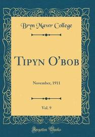 Tipyn O'Bob, Vol. 9 by Bryn Mawr College image