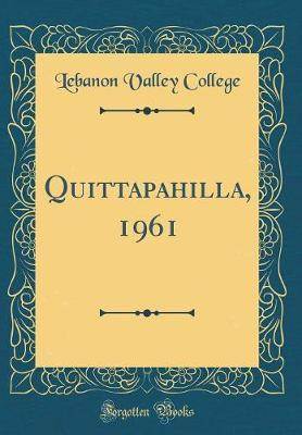 Quittapahilla, 1961 (Classic Reprint) by Lebanon Valley College