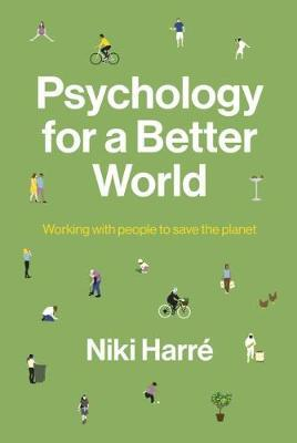 Psychology for a Better World by Niki Harre