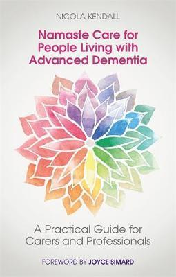 Namaste Care for People Living with Advanced Dementia by Nicola Kendall