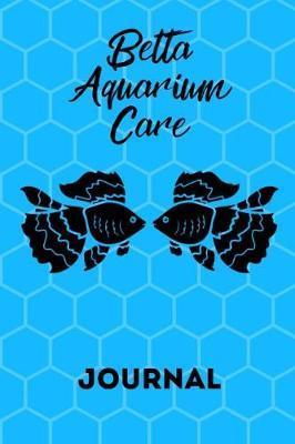 Betta Aquarium Care Journal by Fishcraze Books image