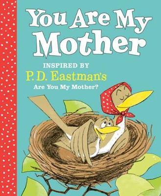 You Are My Mother: Inspired by P.D. Eastman's Are You My Mother? by P.D. Eastman image