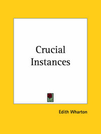 Crucial Instances by Edith Wharton