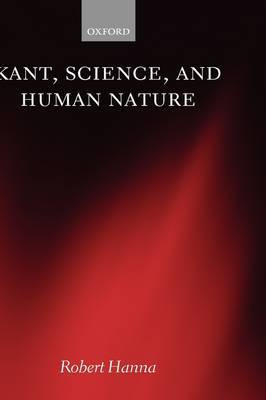 Kant, Science, and Human Nature by Robert Hanna image