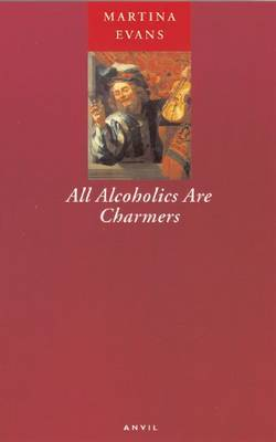 All Alcoholics are Charmers by Martina Evans image