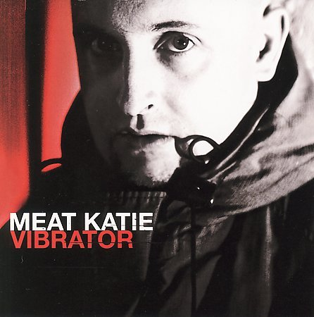 Vibrator by Meat Katie