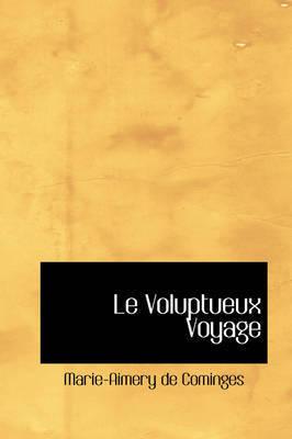 Le Voluptueux Voyage by Marie-Aimery de Cominges
