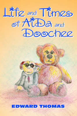 Life and Times of Aida and Doochee by Edward Thomas
