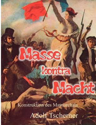 Masse Kontra Macht by Adolf Tscherner