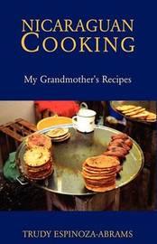 Nicaraguan Cooking by Trudy Espinoza-Abrams image