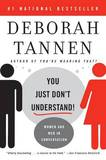You Just Dont Understand by Deborah Tannen