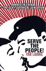 Serve the People! by Yan Lianke image