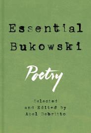 Essential Bukowski by Charles Bukowski