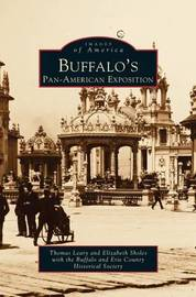 Buffalo's Pan-American Exposition by Thomas E Leary