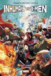 Inhumans Vs. X-men by Charles Soule