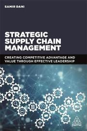Strategic Supply Chain Management by Samir Dani