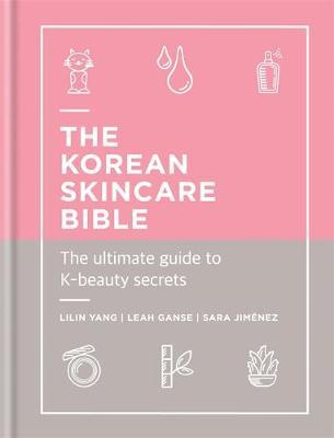 The Korean Skincare Bible by Lilin Yang
