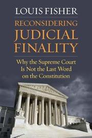 Reconsidering Judicial Finality by Louis Fisher