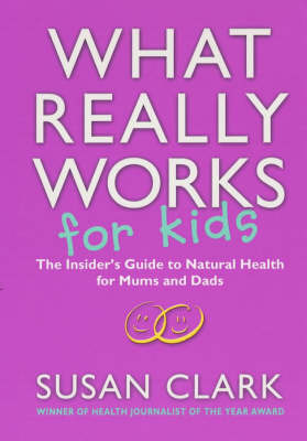 What Really Works for Kids by Susan Clark image