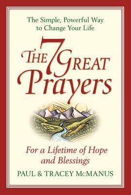 The 7 Great Prayers: For a Lifetime of Hope and Blessings by Paul McManus image