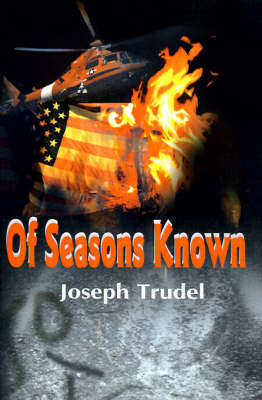 Of Seasons Known by Joseph R. Trudel