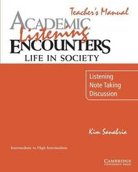Academic Listening Encounters: Life in Society Teacher's Manual by Kim Sanabria