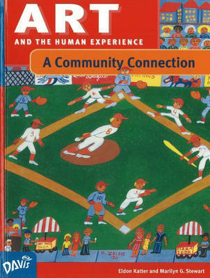 Art and the Human Experience, A Community Connection by Eldon Katter
