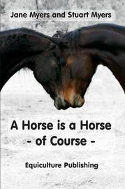 A Horse Is a Horse - Of Course by Jane Myers