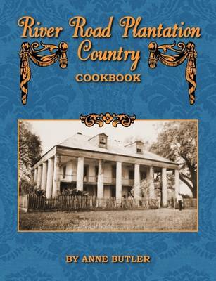 River Road Plantation Country Cookbook by Anne Butler