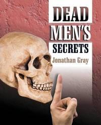 Dead Men's Secrets by Jonathan Gray