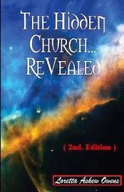 The Hidden Church... Revealed (2nd. Edition) by Loretta Askew Owens