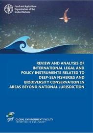 Review and analysis of international legal and policy instruments related to deep-sea fisheries and biodiversity conservation in areas beyond national jurisdiction by Food and Agriculture Organization of the United Nations image