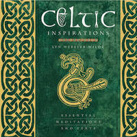 Celtic Inspirations: Essential Meditations and Texts by Lyn Webster Wilde