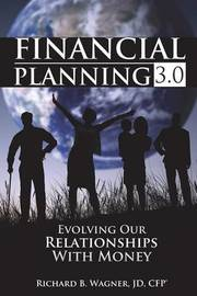 Financial Planning 3.0 by Wagner Richard B