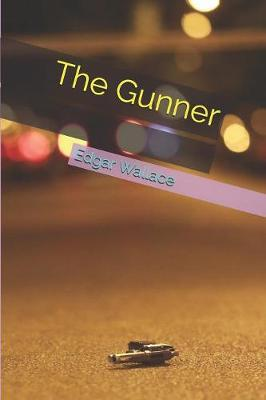 The Gunner by Edgar Wallace
