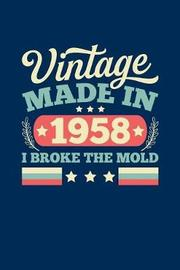 Vintage Made In 1958 I Broke The Mold by Vintage Birthday Press image
