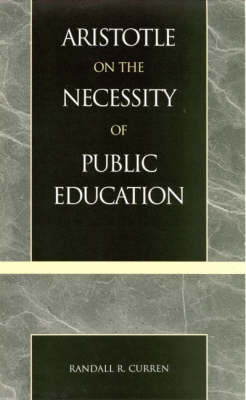 Aristotle on the Necessity of Public Education by Randall R Curren image