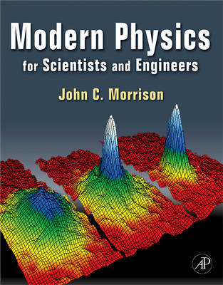Modern Physics: for Scientists and Engineers by John Morrison image