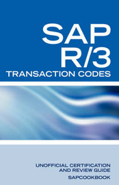 SAP R/3 Transaction Codes: SAP R3 Fico, HR, MM, SD, Basis Transaction Code Reference by Terry Sanchez-Clark
