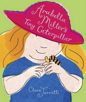 Arabella Miller's Tiny Caterpillar by Clare Jarrett image