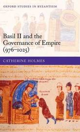 Basil II and the Governance of Empire (976-1025) by Catherine Holmes image