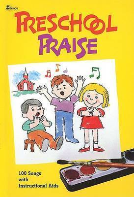 Preschool Praise: 100 Songs with Instructional AIDS