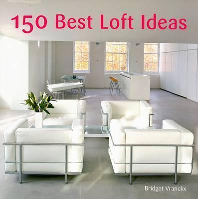 150 Best Loft Ideas by Bridget Vranckx