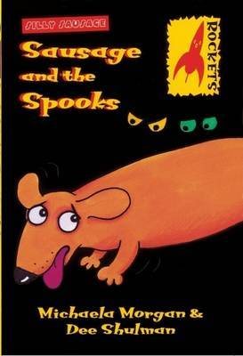 Sausage and the Spooks by Michaela Morgan
