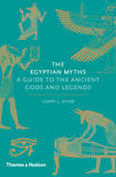 The Egyptian Myths: A Guide to the Ancient Gods and Legends by Garry, J. Shaw