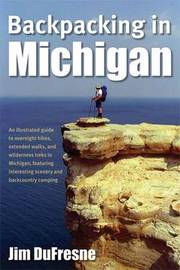 Backpacking in Michigan by Jim DuFresne