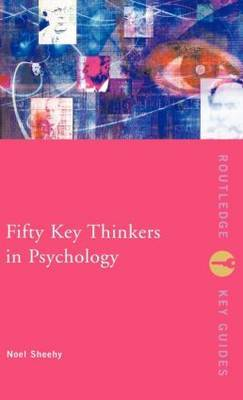 Fifty Key Thinkers in Psychology by Noel Sheehy image